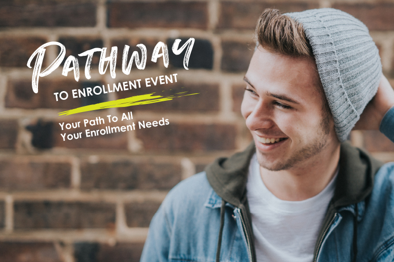 Pathway to Enrollment Event: Your path to all your enrollment needs